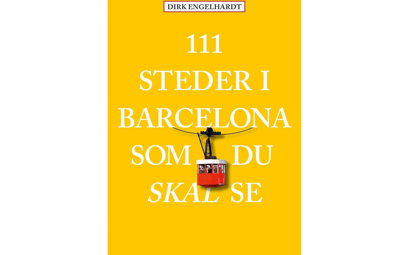 11 steder i Barcelona som du skal se - Rejseguide viser dig vej til Barcelonas hemmelige steder