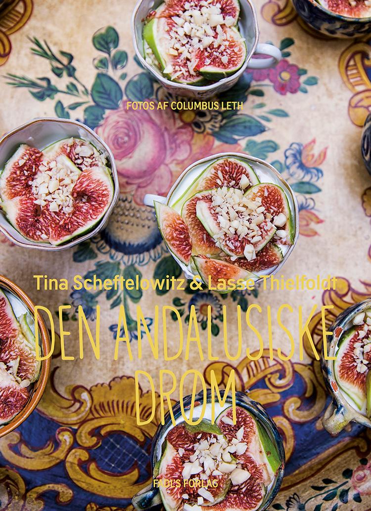 Den Andalusiske drøm - kogebog af Tina Scheftelowitz