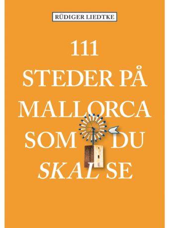 Her finder du Mallorcas hemmelige steder - 111 steder på Mallorca som du skal se